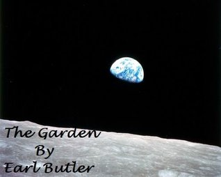 The Garden  by  Earl Butler