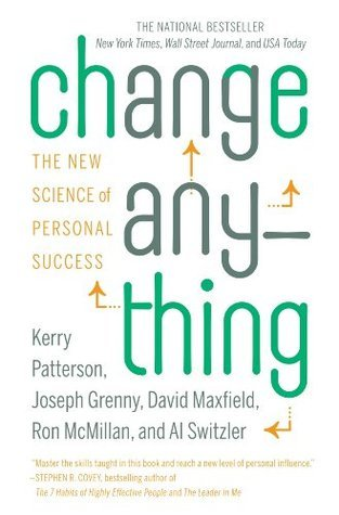 Change Anything (Enhanced Edition): The New Science of Personal Success  by  Kerry Patterson