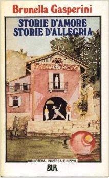 Storie damore storie dallegria  by  Brunella Gasperini