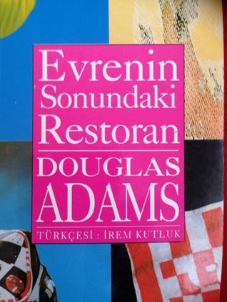 Evrenin Sonundaki Restoran  by  Douglas Adams