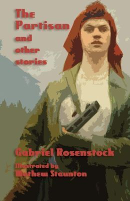The Partisan and Other Stories Gabriel Rosenstock