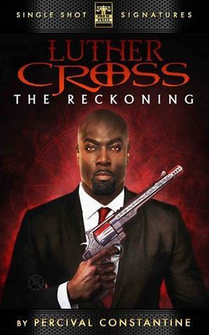 The Reckoning (Luther Cross #1)  by  Percival Constantine