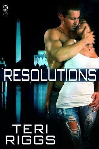 Resolutions (Honor Guard Series) Teri Riggs