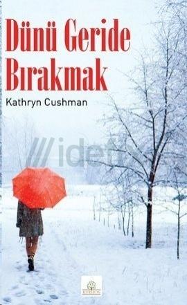 Dünü Geride Bırakmak  by  Kathryn Cushman