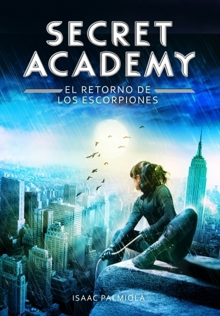 El retorno de los Escorpiones (Secret Academy, # 3)  by  Isaac Palmiola
