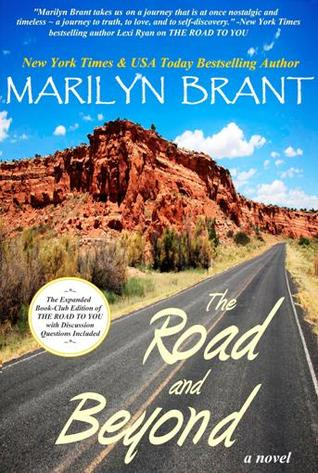 The Road and Beyond: The Expanded Book-Club Edition of The Road to You Marilyn Brant
