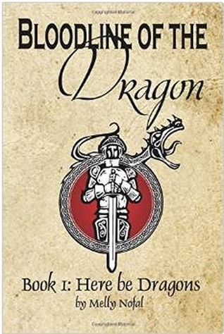 Here Be Dragons (Bloodline of the Dragon, #1)  by  Melly Nofal