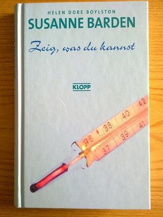 Susanne Barden - Zeig, was du kannst (Sue Barton, #2) Helen Dore Boylston