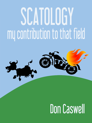 Scatology: My Contribution to that Field Don Caswell