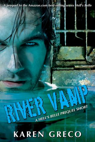 River Vamp (Hells Belle, #0.2)  by  Karen Greco