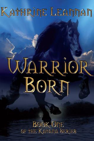 Warrior Born  by  Kathrine Leannan