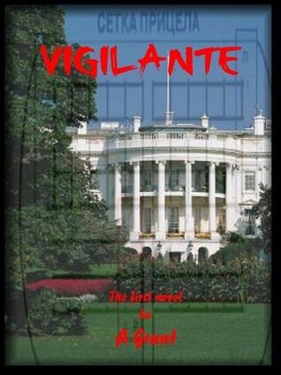 Vigilante  by  A Grant