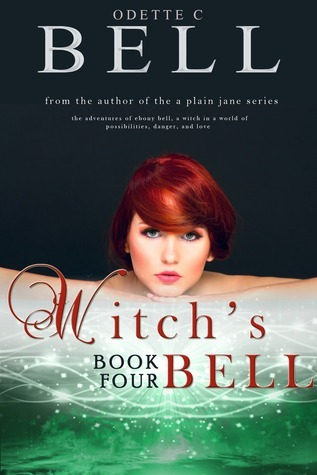 Witchs Bell Book Four  by  Odette C. Bell