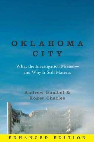 Oklahoma City (Enhanced Edition): What the Investigation Missed--And Why It Still Matters  by  Andrew Gumbel