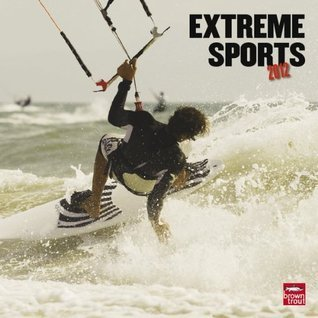 Extreme Sports 2012 Square 12X12 Wall Calendar  by  NOT A BOOK