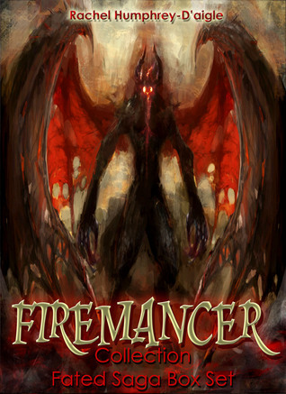 Firemancer Collection (Fated Saga Box Set)  by  Rachel M. Humphrey-Daigle