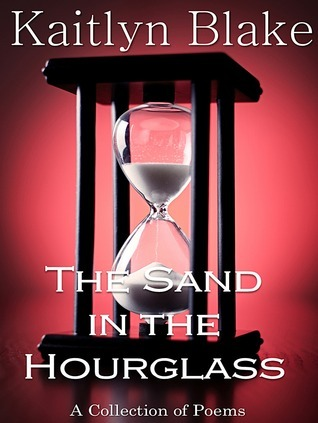 The Sand in the Hourglass Kaitlyn Blake
