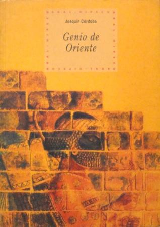 Genio de Oriente: Cuatro mil años de cultura y pensamiento en el Asia Anterior y el Irán  by  Joaquín María Córdoba Zoilo