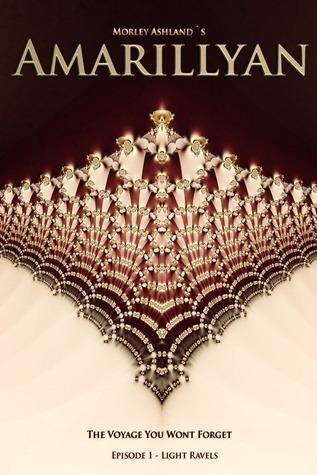 Amarillyan: Light Ravels Morley Ashland