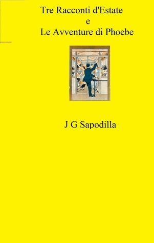 Tre Racconti d'Estate  by  J G  Sapodilla
