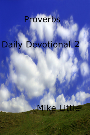 Proverbs Daily Devotional 2 Mike Little