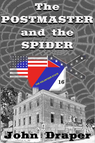 The Postmaster and the Spider John Draper