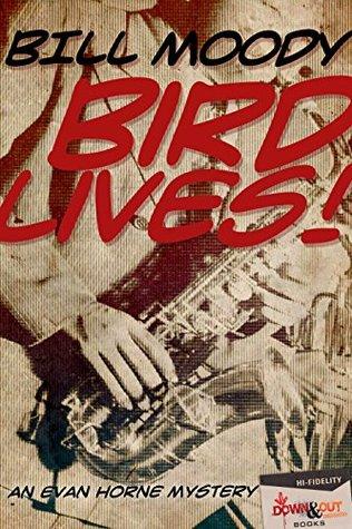Bird Lives! (An Evan Horne Mystery Book 4)  by  Bill Moody