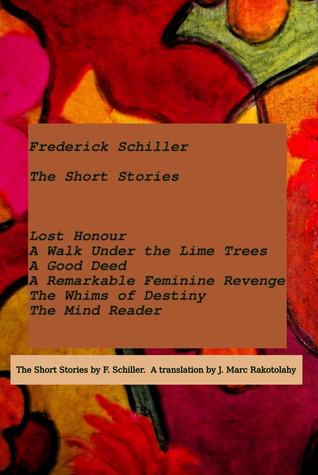 Schiller: The Short Stories  by  Friedrich Schiller
