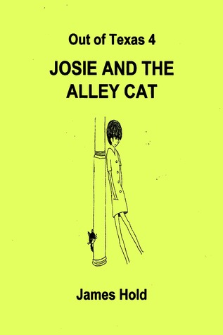 Out of Texas 4: Josie and the Alley Cat James Hold