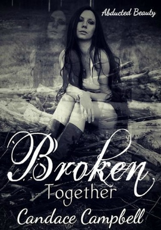 Broken Together  by  Candace Campbell