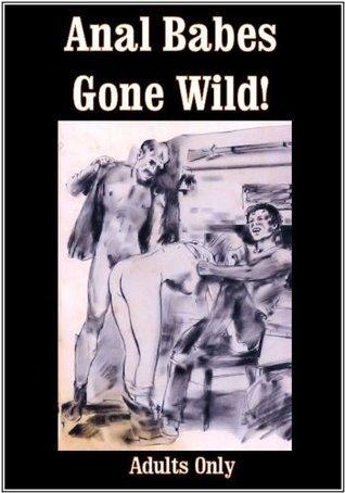 Anal Babes Gone Wild! Bernard Balliwick