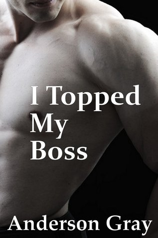 I Topped My Boss  by  Anderson Gray