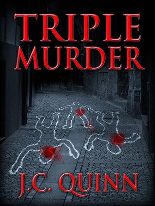 Triple Murder  by  J.C.  Quinn