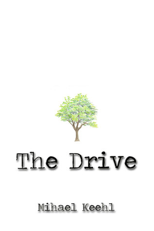 The Drive  by  Mihael Keehl