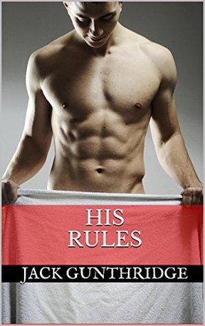 His Rules  by  Jack Gunthridge