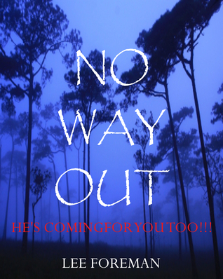 No Way Out: Hes Coming For You Too Lee Foreman