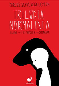 Trilogía normalista. Hijuna. La fábrica. Camarada  by  Carlos Sepúlveda Leyton