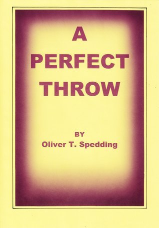 A Perfect Throw  by  Oliver Spedding
