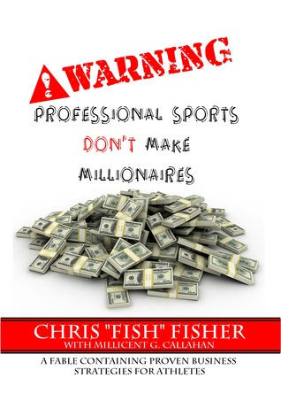 WARNING: Professional Sports Dont Make Millionaires Chris Fish Fisher