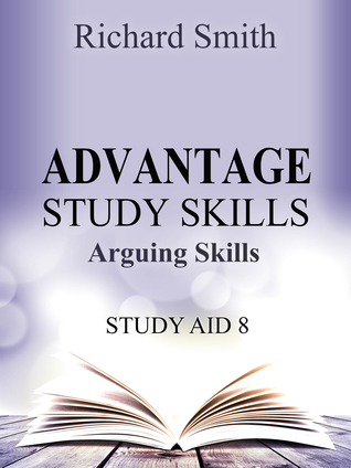 Advantage Study Skllls: Arguing Skills (Study Aid 8)  by  Richard Smith