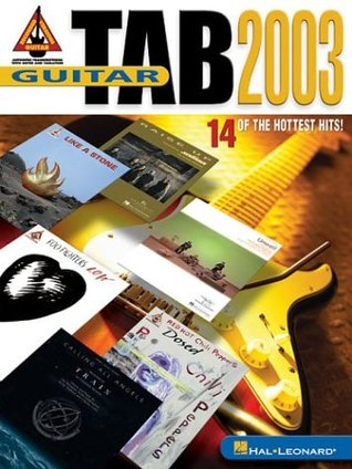 Guitar Tab 2003: 14 of the Hottest Hits!  by  Hal Leonard Publishing Company