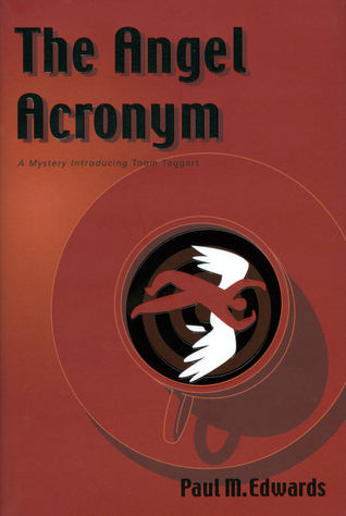 Angel Acronym: A Mystery Introducing Toom Taggart Paul M.  Edwards