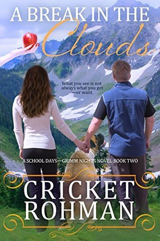 A Break in the Clouds (School Days-Grimm Nights, #2)  by  Cricket Rohman