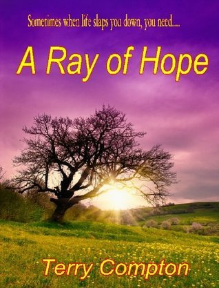 A Ray of Hope  by  Terry Compton