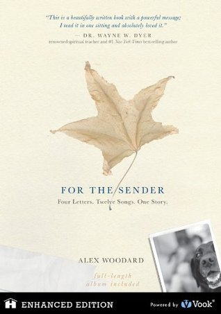 For The Sender: Four Letters. Twelve Songs. One Story. Alex Woodard