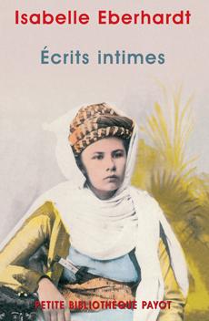 Ecrits intimes, Lettres aux trois hommes les plus aimés  by  Isabelle Eberhardt