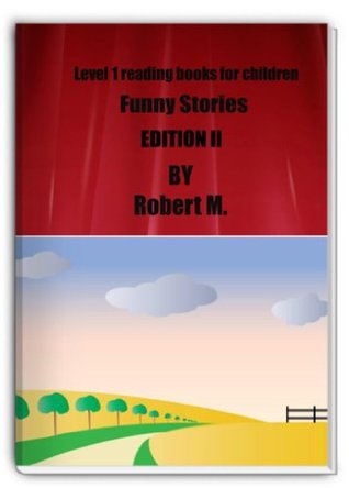 Level 1 reading books for children - Funny Stories Edition II  by  Robert Media Group