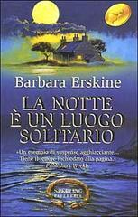 La notte è un luogo solitario Barbara Erskine