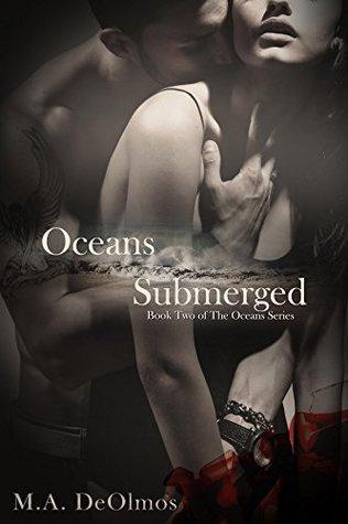 Oceans Submerged (Oceans #2)  by  M.A. DeOlmos