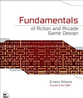 Fundamentals of Action and Arcade Game Design  by  Ernest Adams